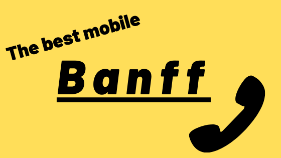 Best_mobile_in_banff